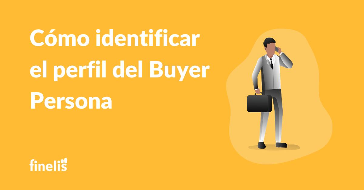 Cómo identificar el perfil de Buyer Personas