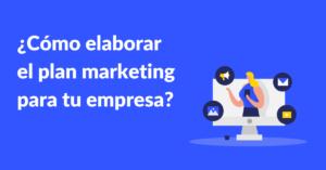 Como elaborar un plan de marketing para tu empresa