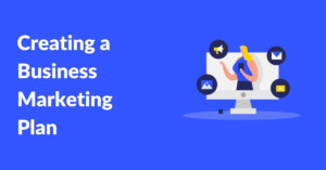 Creating your business marketing plan