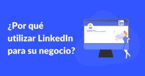 por que utilizar linkedin para su negocio