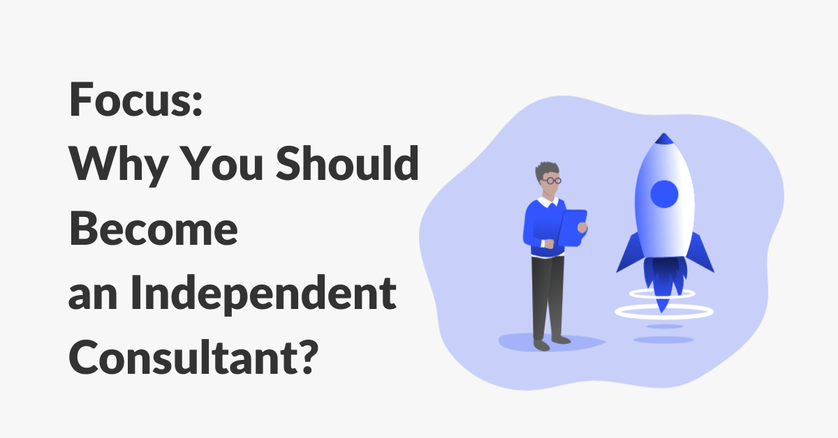 why you shoud become an independent consultant