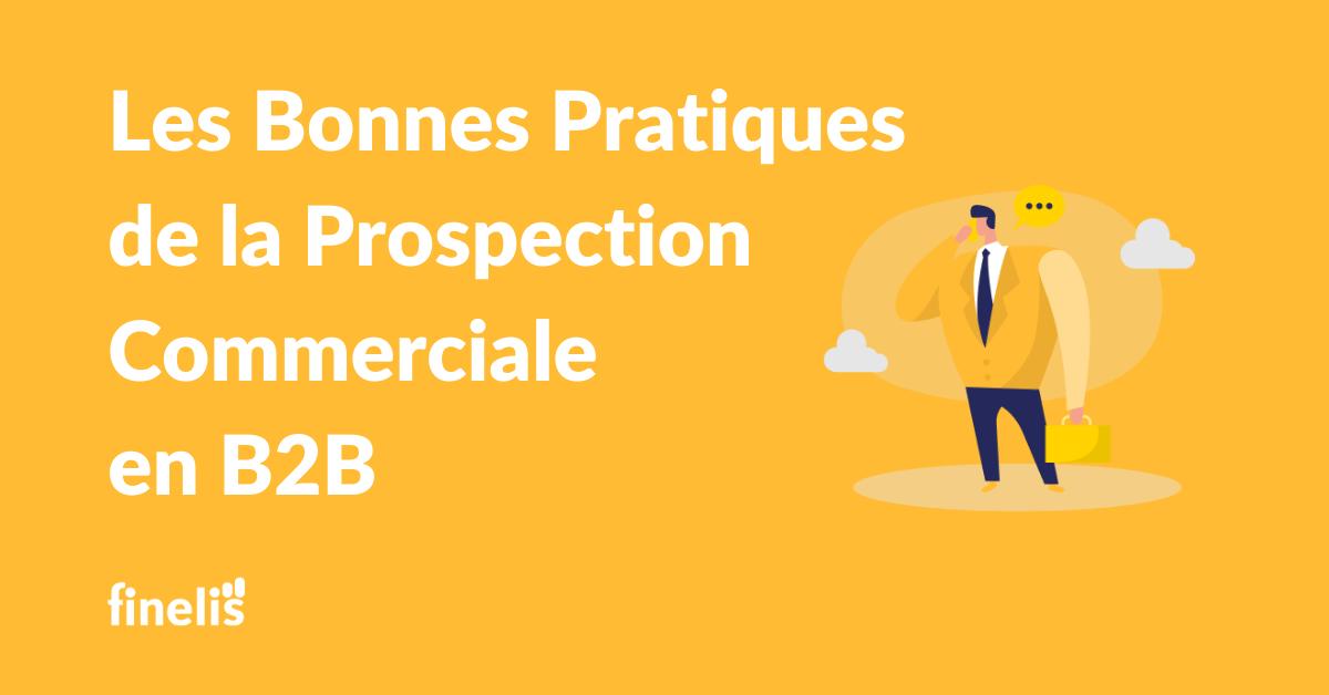Bonnes pratiques de la prospection commerciale en B2B