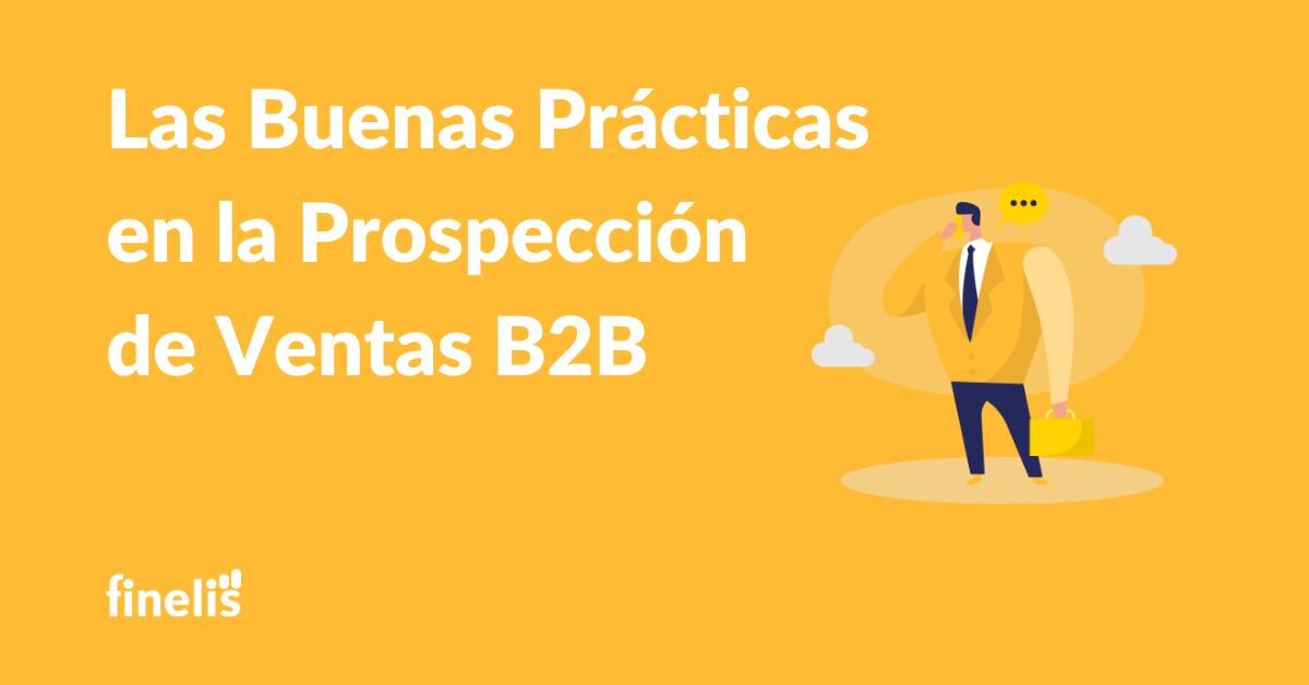 Buenas practicas de prospeccion de ventas B2B