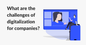 Challenges of digitalization for companies