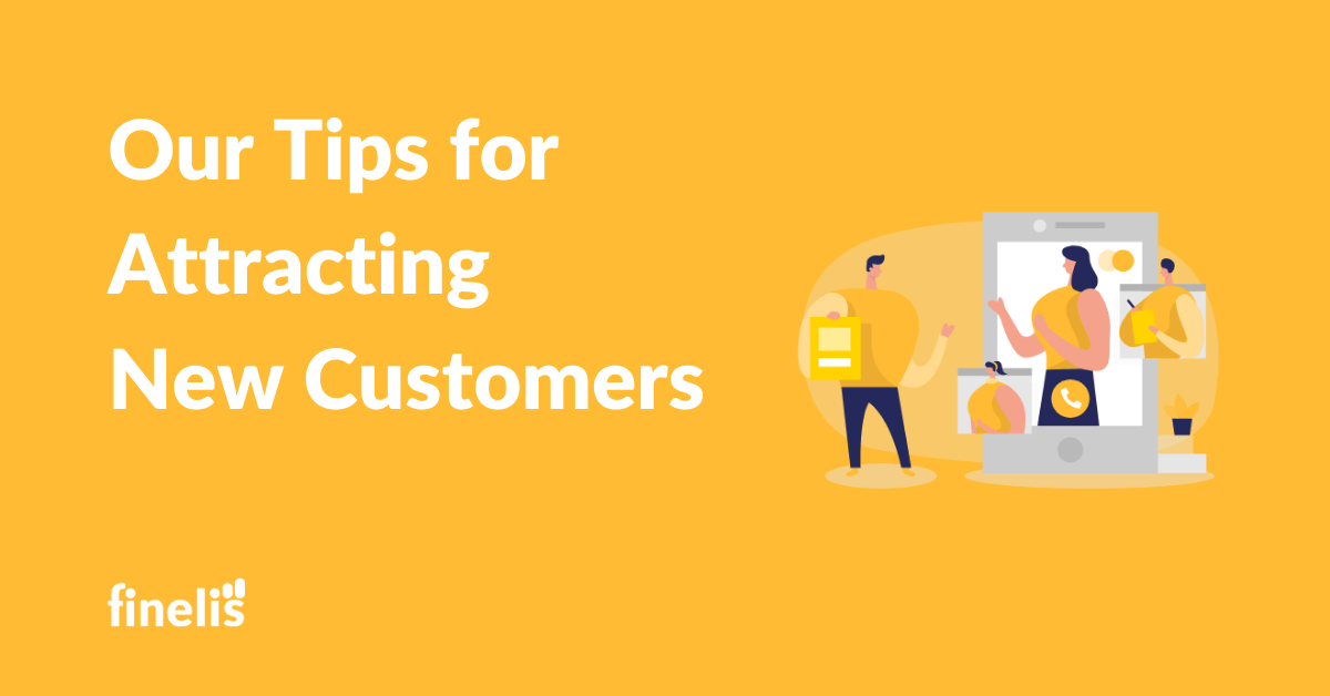 Our tips for attracting new customes