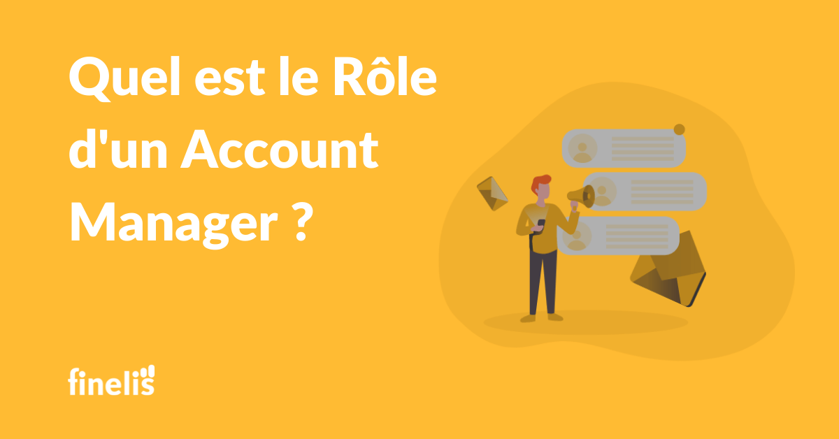 Quel est le rôle de l'Account Manager ?