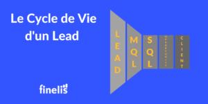 Le cycle de vie d'un lead