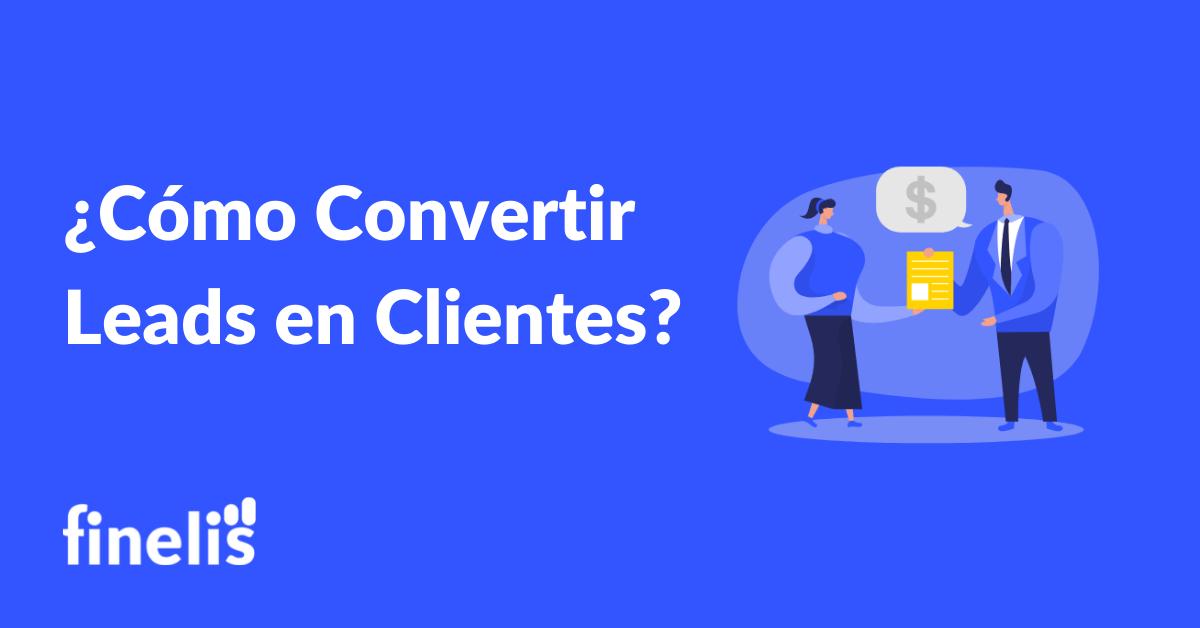 Como convertir Leads into customers